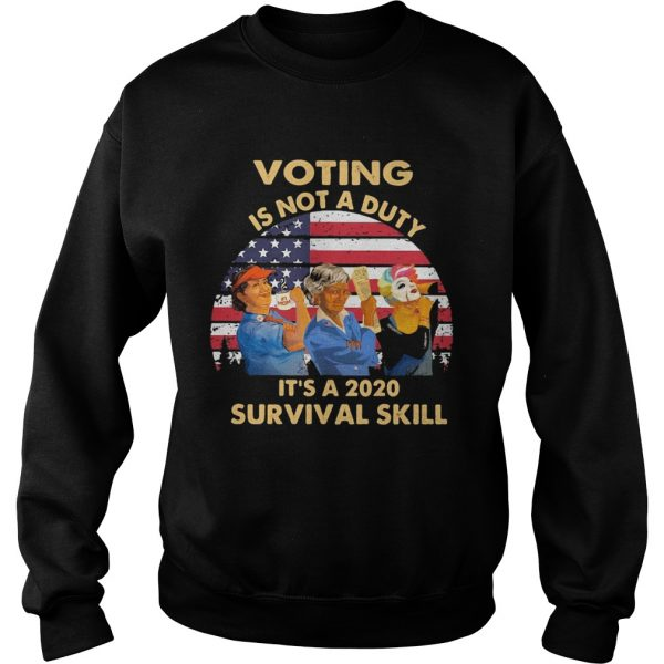Voting is not a duty its a 2020 survival skill american flag vintage  Sweatshirt