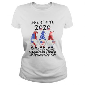 Gnomes July 4th 2020 The Year When We Were Quarantined Independence Day  Classic Ladies