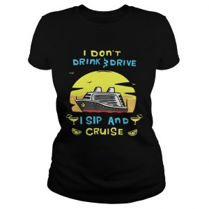 I dont drink drive I sip and cruise board  Classic Ladies