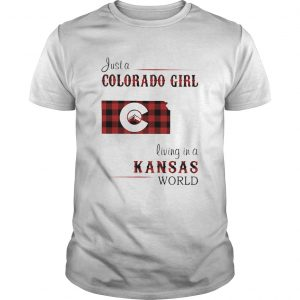 Just a colorado girl living in a kansas world  Unisex