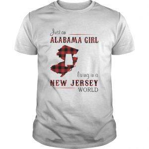 Just an alabama girl living in a new jersey world map  Unisex