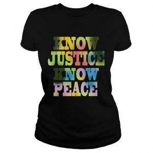 Know Justice Know Peace  Classic Ladies