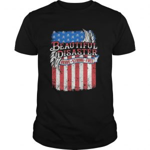Beautiful Disaster Brave Strong Free American Flag Independence Day  Unisex