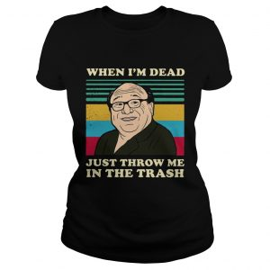 Frank Reynolds When Im Dead Just Throw Me In The Trash Vintage  Classic Ladies