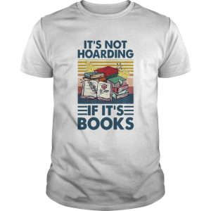 Its Not Hoarding If Its Books Vintage  Unisex