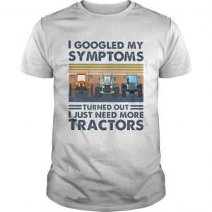 I googled my symptoms turned out i just need more tractors vintage retro  Unisex