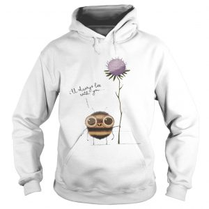 ILL ALWAYS BEE WITH YOU FLOWER  LlMlTED EDlTlON Hoodie