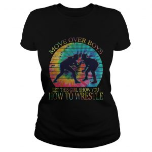 MOVE OVER BOYS LET THIS GIRL SHOW YOU HOW TO WRESTLE TIE DYE GIRLS VINTAGE RETRO  Classic Ladies