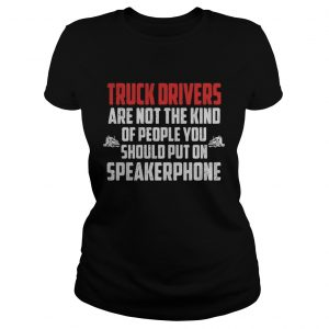 Truck drivers are not the kind of people you should put on speakerphone  Classic Ladies