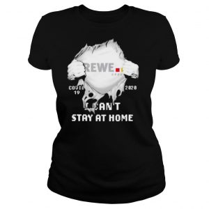 Blood inside rewe group i can't stay at home covid 19 2020 shirt