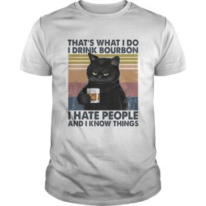 Cat thats what i do i drink bourbon i hate people and i know things vintage retro white  Unisex