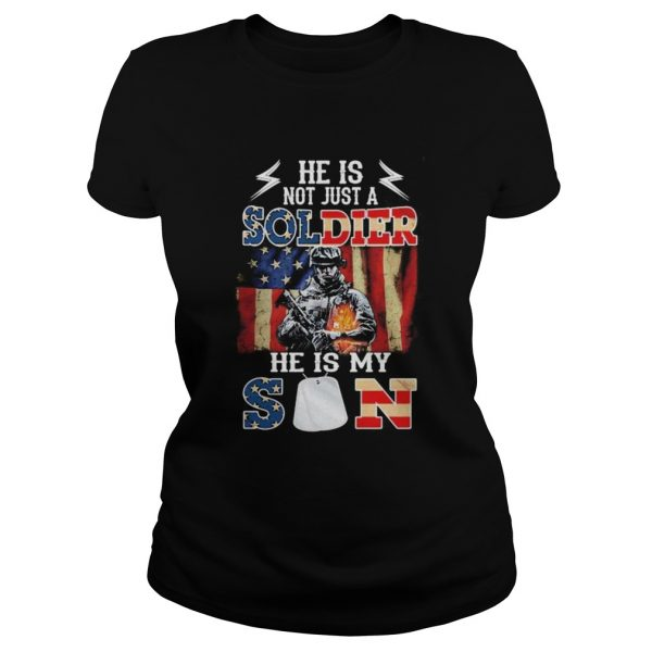 He Is Not Just A Soldier He Is My Son Veteran American Flag Independence Day  Classic Ladies