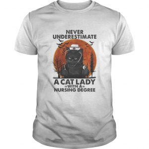 Never Underestimate A Cat Lady With A Nursing Degree Sunset  Unisex