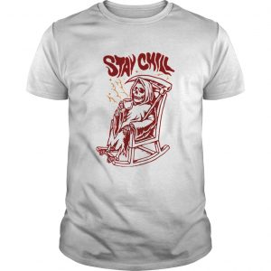 Stay Chill Death Drink Coffee Halloween  Unisex