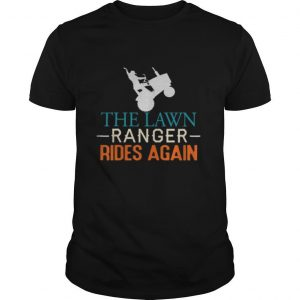 The Lawn Ranger Rides Again Funny Lawn Mowing Tractor Retro shirt