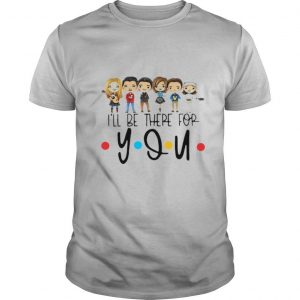 Friends Characters Chibi Ill Be There For You shirt
