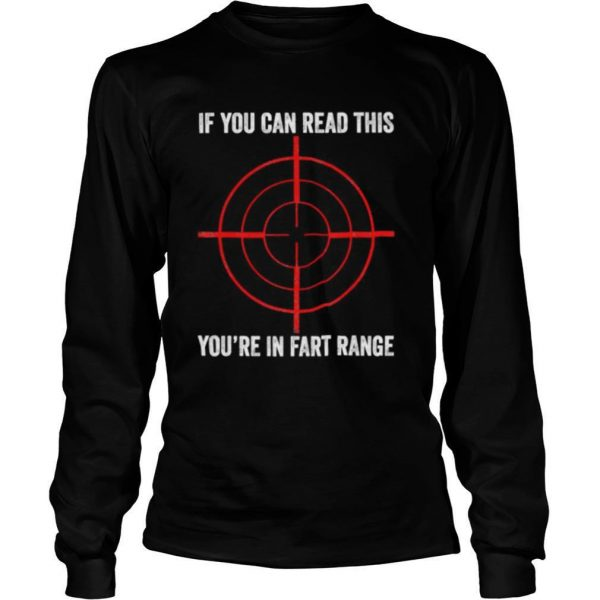 If You Can Read This You Re In Fart Range Shirt