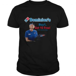 Joe Biden Dominions Buy 1 Get 10 Free 4am Delivery Only shirt