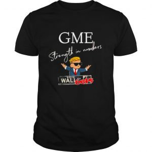 Donald trump gme strength in numbers shirt