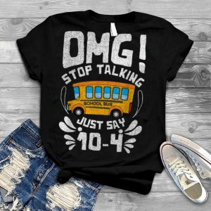 Funny Stop Talking to the Bus Driver School Bus Design T Shirt