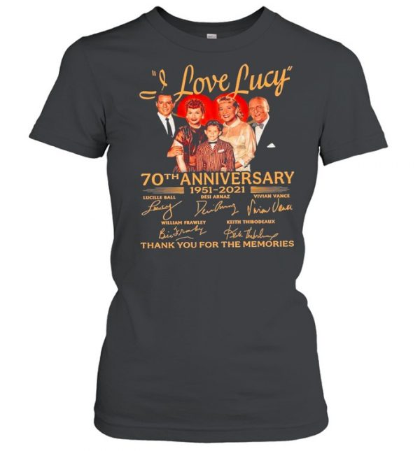 70th Anniversary 1951 2021O Of The I Love Lucy Signatures Thank You For The Memories  Classic Women's T-shirt