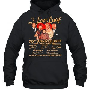70th Anniversary 1951 2021O Of The I Love Lucy Signatures Thank You For The Memories  Unisex Hoodie