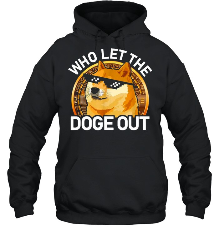 Bitcoin 2021 Dogecoin Who Let The Doge Out  Unisex Hoodie