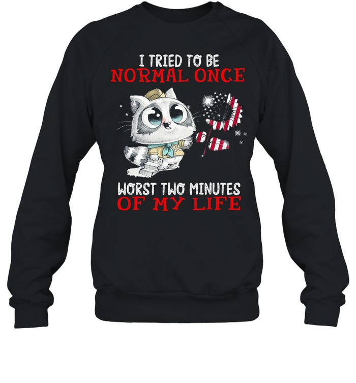 I tried to be normal once worst two minutes of my life  Unisex Sweatshirt