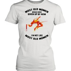 Most Old Women Would Have Given Up By Now I'm Not Like Most Old Women High Jump Watercolor Shirt Classic Women's T-shirt