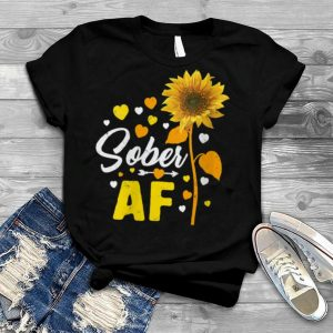 Sober AF Recovery Alcoholism Addiction Warrior Support Clean Shirt