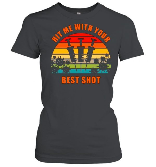 Vaccinated Hit Me With Your Best Shot Vintage  Classic Women's T-shirt