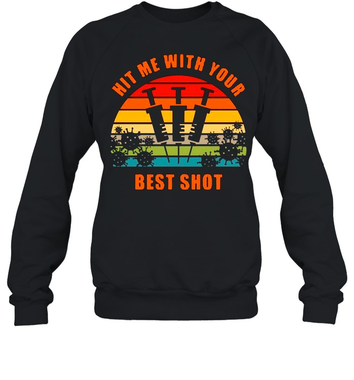 Vaccinated Hit Me With Your Best Shot Vintage  Unisex Sweatshirt