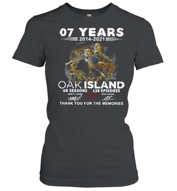 07 Years 2014 – 2021 The Curse Of Curse Of Oak Island 08 Seasons 138 Episodes Signatures Thank You For The Memories Shirt Classic Women's T-shirt