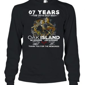 07 Years 2014 – 2021 The Curse Of Curse Of Oak Island 08 Seasons 138 Episodes Signatures Thank You For The Memories Shirt Long Sleeved T-shirt