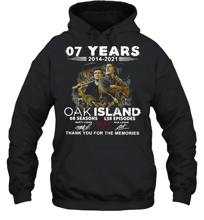 07 Years 2014 – 2021 The Curse Of Curse Of Oak Island 08 Seasons 138 Episodes Signatures Thank You For The Memories Shirt Unisex Hoodie