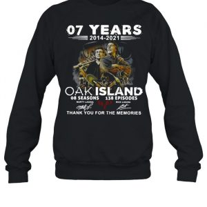 07 Years 2014 – 2021 The Curse Of Curse Of Oak Island 08 Seasons 138 Episodes Signatures Thank You For The Memories Shirt Unisex Sweatshirt