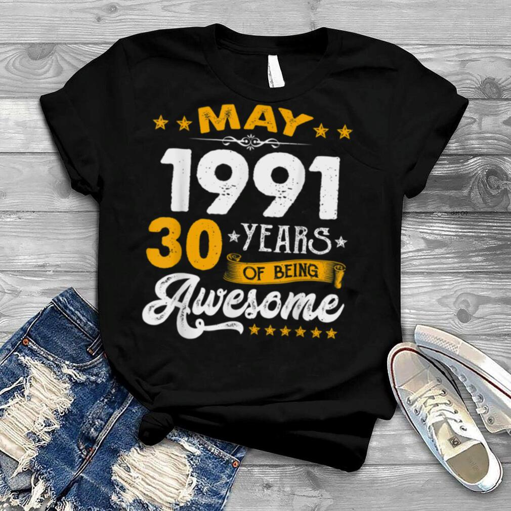 30th Birthday Decorations May 1991 Men Women 30 Years Old T Shirt
