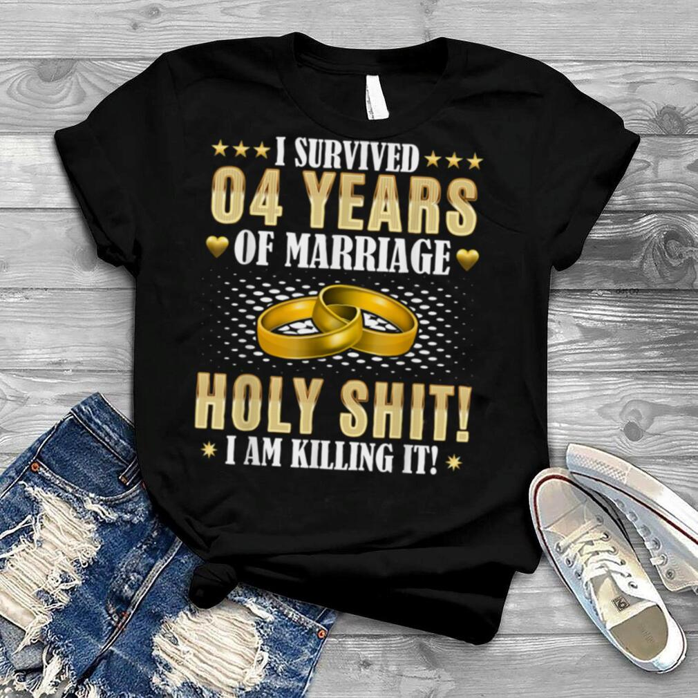 4th Wedding Anniversary Gifts   4 Years Of Marriage   Funny T Shirt