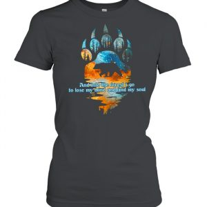And Into The Forest I Go To Lose My Mind And Find My Soul  Classic Women's T-shirt