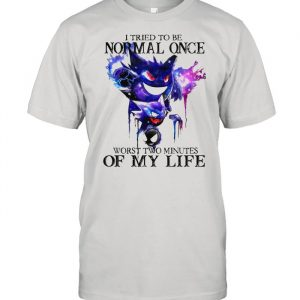 I tried to be normal once worst two minutes of my life  Classic Men's T-shirt