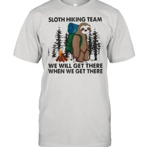 Sloth Hiking Team We Will Get There When We Get There Shirt Classic Men's T-shirt