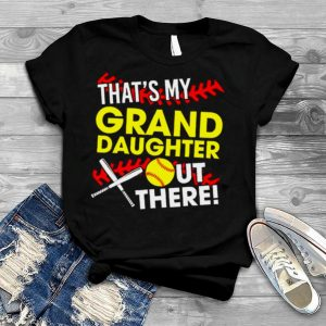 Thats My Grand Daughter Out There shirt