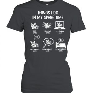 Things I Do In My Spare Time Cats Shirt Classic Women's T-shirt