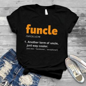 Funcle Definition Fun Uncle Funny Godfather Fathers Day Gift T Shirt