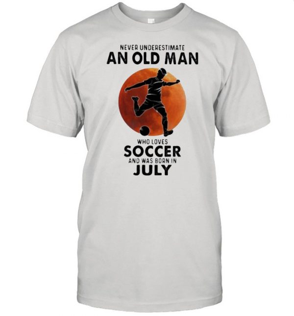Never Underestimate An Old Man Who Loves Soccer And Was Born In July Blood Moon Shirt Classic Men's T-shirt