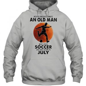Never Underestimate An Old Man Who Loves Soccer And Was Born In July Blood Moon Shirt Unisex Hoodie