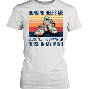 Running helps me block all the unwanted noise in my mind vintage  Classic Women's T-shirt