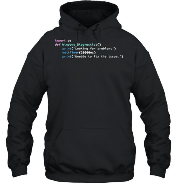 Troubleshooter source code leaked Windows Diagnostic Shirt Unisex Hoodie