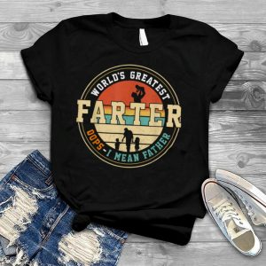 World's Greatest Farter Oops I Mean Father Father's Day Fun T Shirt