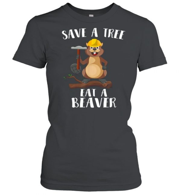 Save The Tree Eat The Beaver for Earth Planet  Classic Women's T-shirt